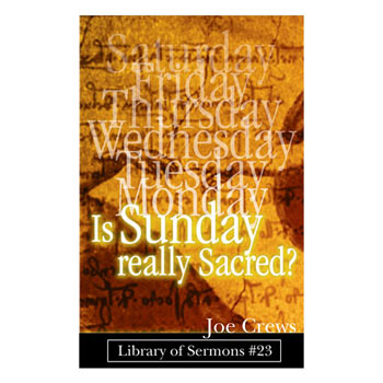 Is Sunday Really Sacred?, by Joe Crews